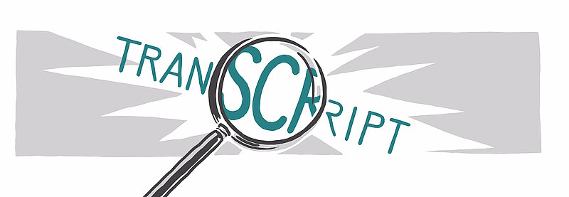 """Drawing of the word """"Transcript"""" in teal on a grey background. A magnifying glass enlarges the letters SCR."""