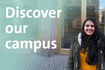 """Text """"Discover our campus"""" over an image of a student in front of the Hertie School building"""